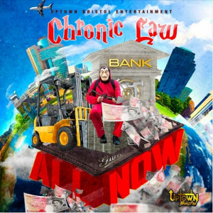 Chronic Law - All Now (Prod. by UpTownBristol Ent.)