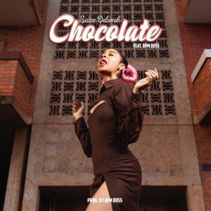 Sister Deborah - Chocolate Ft Bpm Boss (Prod. by Bpm Boss)