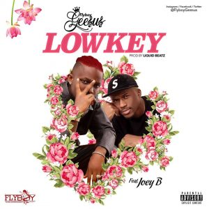 Flyboy Geesus – Lowkey Ft Joey B (Prod. By Liquid beatz)