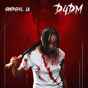 GoodGirl LA – D4DM (Prod. by P.Priime)
