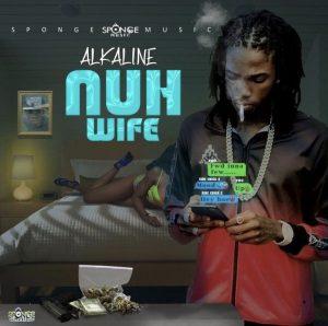 Alkaline - Nuh Wife (Prod. by Sponge Music)