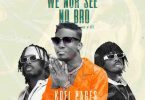 Kofi Pages – We Nor See No Bro Ft Dopenation