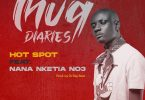 Yaa Pono - Hotspot Ft Nana Nketia NO3 (Prod. by Dr Ray Beat)