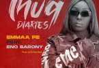 Yaa Pono - Emmaa Ft Eno Barony (Prod. by Dr Ray Beat)