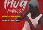 Yaa Pono - Movie House Ft Bosom P-Yung (Prod. by Dr Ray Beat)