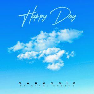 Sarkodie - Happy Day Ft Kuami Eugene