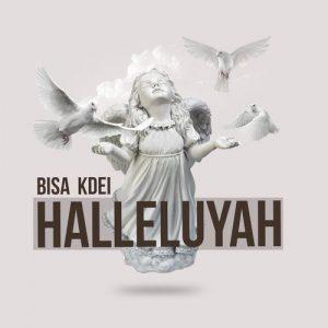 Bisa Kdei - Halleluyah (Prod. by Peewezel)