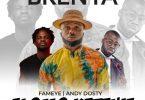 Brenya - Alomo Ketewa Ft Fameye & Andy Dosty