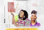 Celestine Donkor – Favor Everywhere Ft. Evelyn Wanjiru