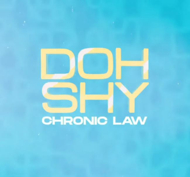 Chronic Law – Doh Shy