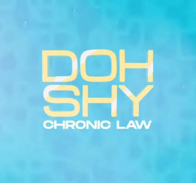 Chronic Law – Doh Shy