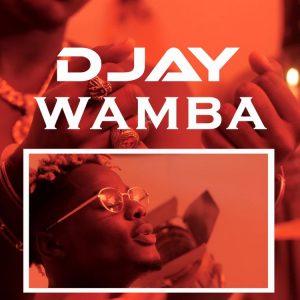 D Jay - Wamba (Prod. by Ehyez Beats)