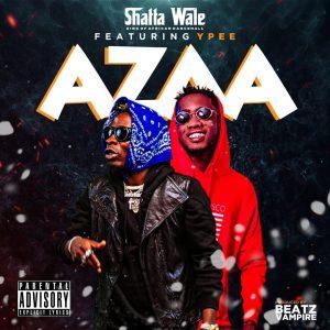 Shatta Wale - Azaa Ft Ypee (Prod. by Beatz Vampire)