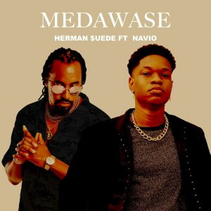 Herman Suede - Medawase Ft Navio