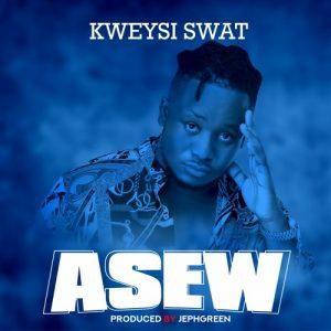 Kweysi Swat – Asew (Prod. By Jephgreen)