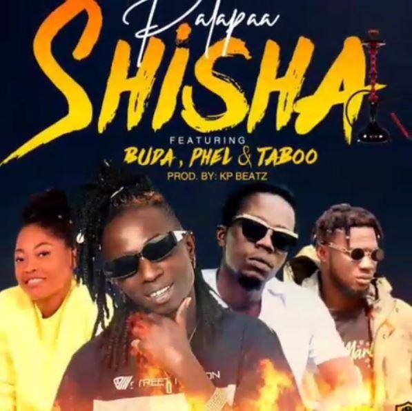 Patapaa – Shisha Ft Buda x Phel & Taboo