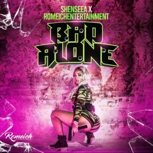 Shenseea - Bad Alone (Prod. by Romeich Ent.)