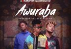 Strongman - Awuraba Ft Fameye & Quamina MP (Prod. by Tubhani Muzik)