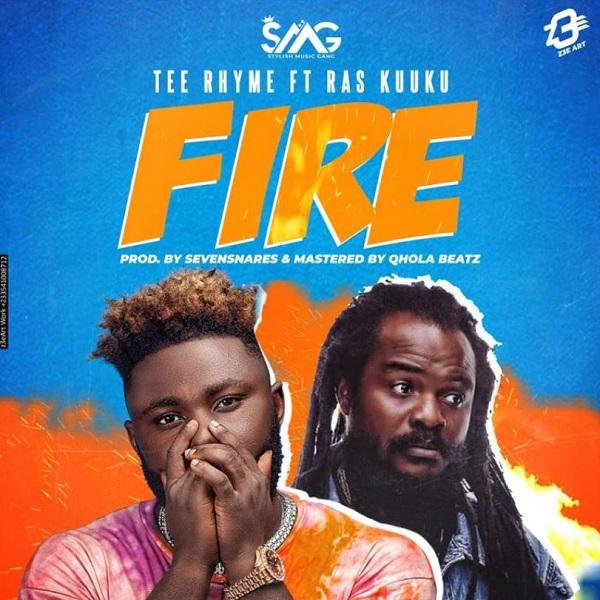 Tee Rhyme – Fire Ft Ras Kuuku