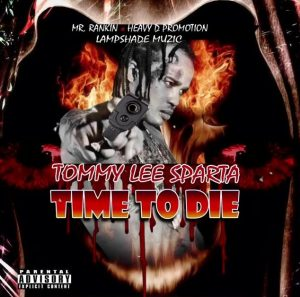 Tommy Lee Sparta - Time To Die (Prod. by Mr Rankin)