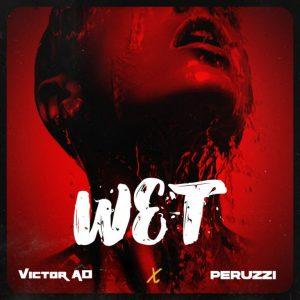 Victor AD - Wet Ft Peruzzi