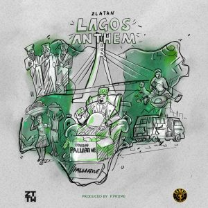 Zlatan – Lagos Anthem (Prod. by P.Prime)