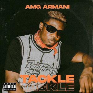 Amg Armani - Tackle Tackle