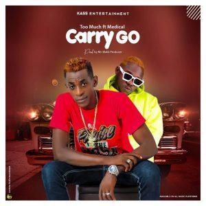 Too Much - Carry Go Ft Medikal (Prod. by Blakk Producer)