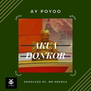 Ay Poyoo - Akua Donkor (Prod. by Mr Aborga)