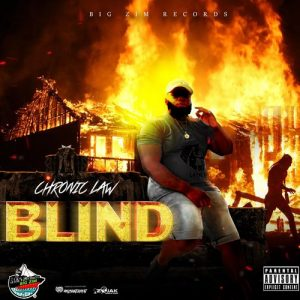 Chronic Law – Blind (Prod. By Big Zim Records)