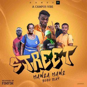 Bogo Blay - Street (Mawea Mawe) (Prod. by Fimfim)
