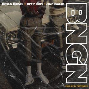 Braa Benk - Bngn ft Jay Bahd x Cityboy (DJ Fortune Dj)