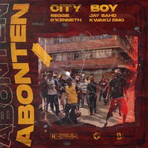City Boy - Abonten ft Reggie, Jay Bahd, O'Kenneth & Kwaku DMC