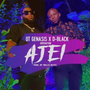 D-Black- Ajei ft. O.T. Genasis & DopeNation (Prod. By WillisBeatz)