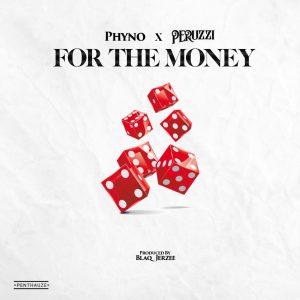 Phyno - For The Money Ft Peruzzi (Prod. by Blaq Jerzee)