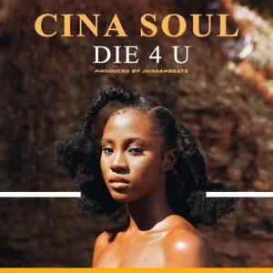 Cina Soul - Die 4 U (Prod. by Jordan Beatz)