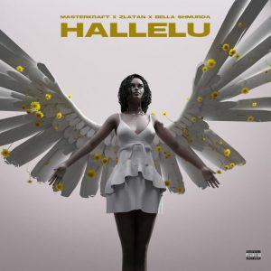 MasterKraft - Hallelu Ft Zlatan x Bella Shmurda