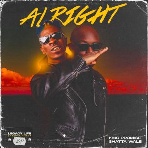 King Promise - Alright Ft Shatta Wale