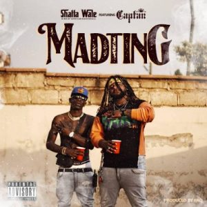 Shatta Wale - Madting ft Captan (Prod. by Paq)
