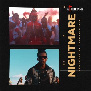 Strongman - Nightmare (Prod. by Tubhani Muzik)