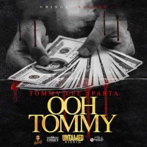 Tommy Lee Sparta – Ooh Tommy (Untamed Riddim)