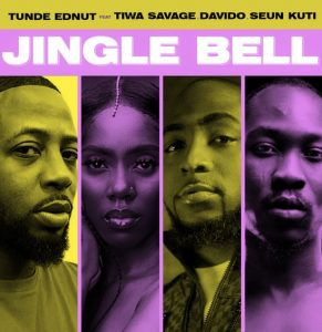 Tunde Ednut - Jingle Bell ft Davido, Tiwa Savage & Seun Kuti
