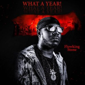 Flowking Stone - What A Year (Prod. by Ivan Beatz)
