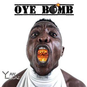 Yaw Lucaz – Oye Bomb