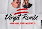 Yung D3mz – Virgil Remix ft. Uche B & PsychoYP