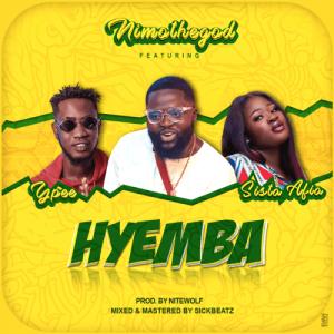 Nimothegod – Hyemba ft Sista Afia & YPee (Prod. By Nitewolf)