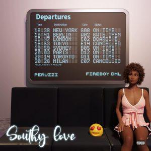 Peruzzi - Southy Love Ft Fireboy DML (Prod. by P.Prime)