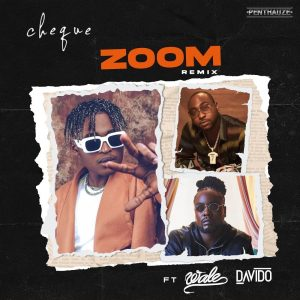 Cheque - Zoom Remix ft Davido, Wale