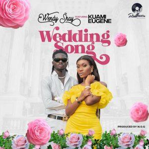 Wendy Shay - Wedding Song Ft Kuami Eugene (Prod. by MOG)