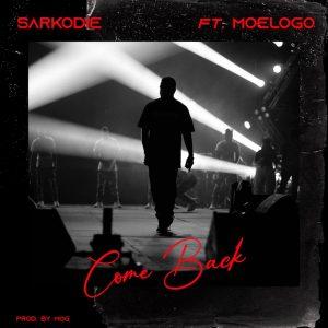 Sarkodie Come Back Ft Moelogo (Prod. by MOG)